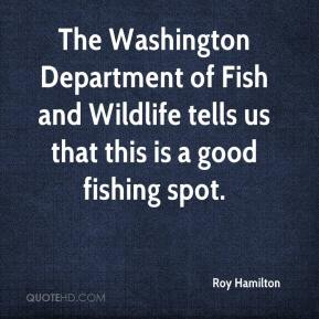Roy hamilton quotes quotehd for Department of fish and wildlife washington