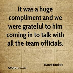Rusiate Ratakele  - It was a huge compliment and we were grateful to him coming in to talk with all the team officials.