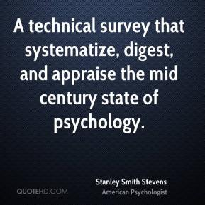 Stanley Smith Stevens - A technical survey that systematize, digest, and appraise the mid century state of psychology.