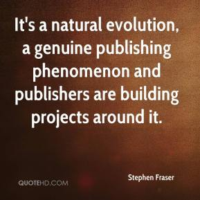Stephen Fraser  - It's a natural evolution, a genuine publishing phenomenon and publishers are building projects around it.
