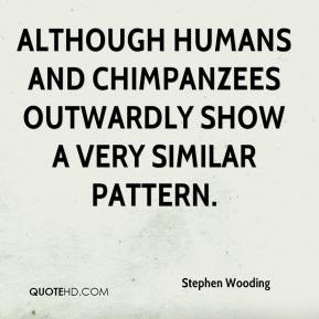 Stephen Wooding  - Although humans and chimpanzees outwardly show a very similar pattern.