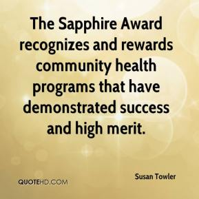 Susan Towler  - The Sapphire Award recognizes and rewards community health programs that have demonstrated success and high merit.