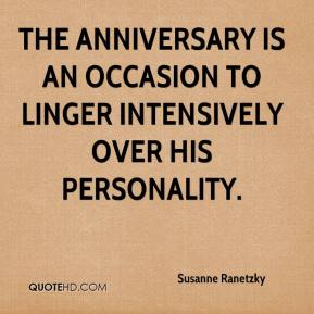 Susanne Ranetzky  - The anniversary is an occasion to linger intensively over his personality.