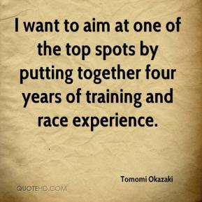 Tomomi Okazaki  - I want to aim at one of the top spots by putting together four years of training and race experience.