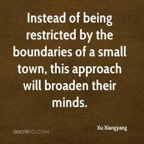 Xu Xiangyang  - Instead of being restricted by the boundaries of a small town, this approach will broaden their minds.