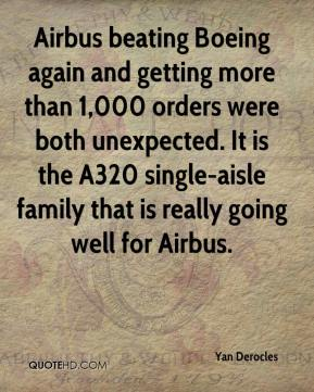 Yan Derocles  - Airbus beating Boeing again and getting more than 1,000 orders were both unexpected. It is the A320 single-aisle family that is really going well for Airbus.