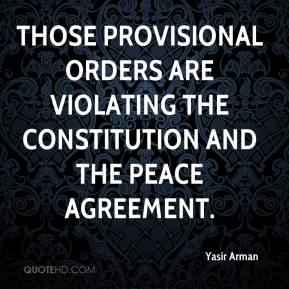 Yasir Arman  - Those provisional orders are violating the constitution and the peace agreement.