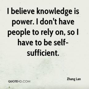 Zhang Lan  - I believe knowledge is power. I don't have people to rely on, so I have to be self-sufficient.
