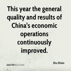 Zhu Zhixin  - This year the general quality and results of China's economic operations continuously improved.