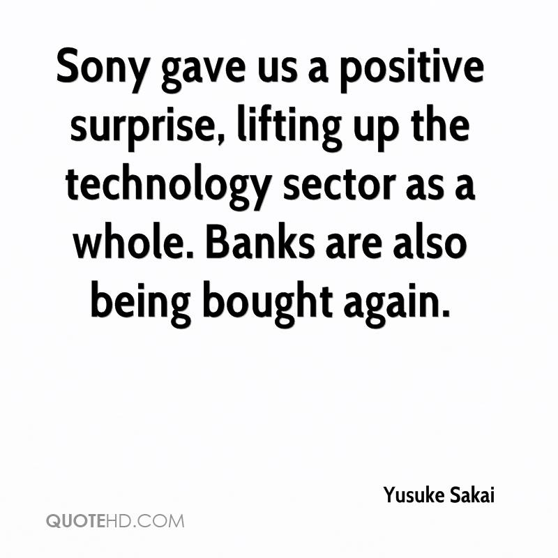 Sony gave us a positive surprise, lifting up the technology sector as a whole. Banks are also being bought again.