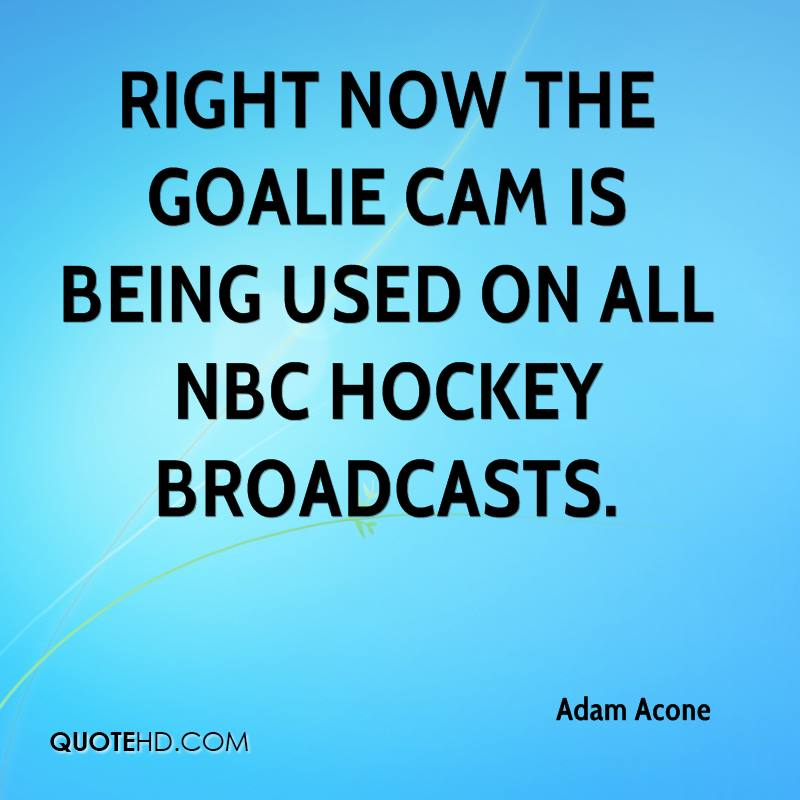 Right now the goalie cam is being used on all NBC hockey broadcasts.
