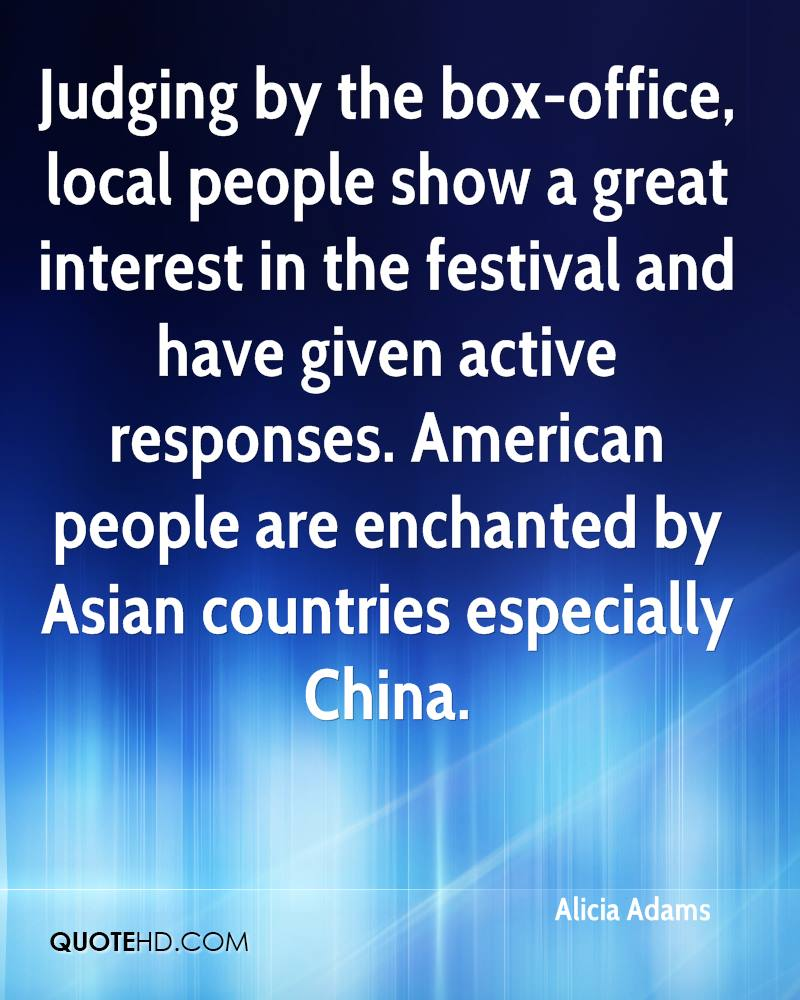 Judging by the box-office, local people show a great interest in the festival and have given active responses. American people are enchanted by Asian countries especially China.