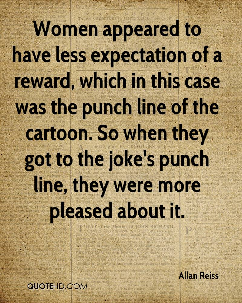 Women appeared to have less expectation of a reward, which in this case was the punch line of the cartoon. So when they got to the joke's punch line, they were more pleased about it.