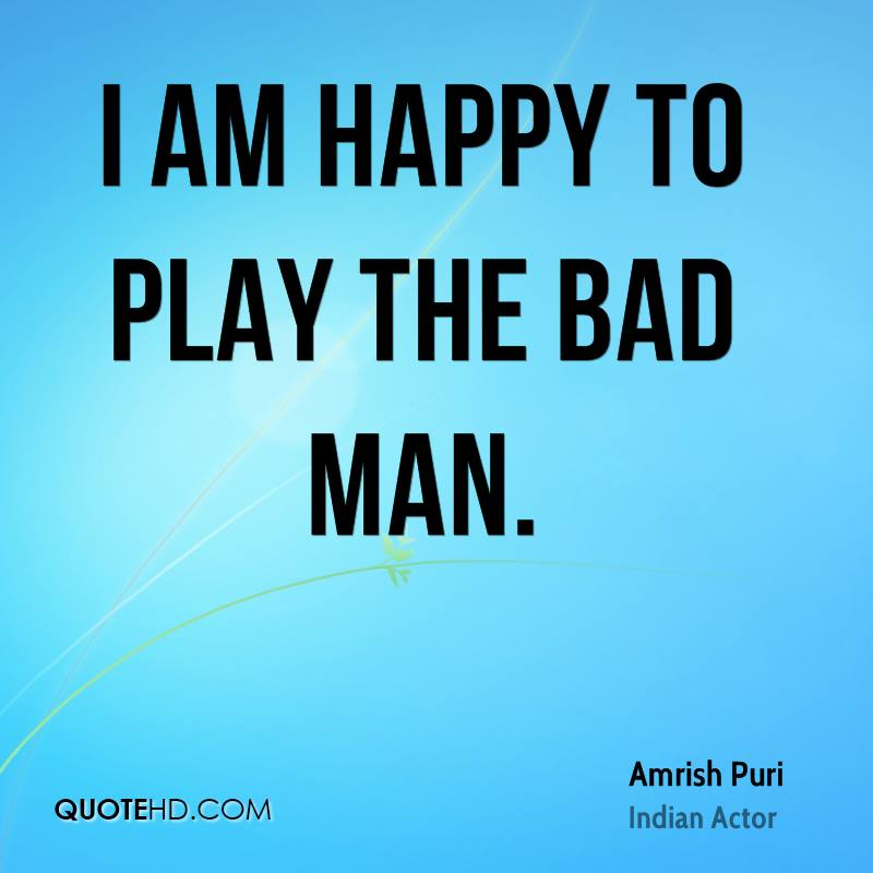 I am happy to play the bad man.
