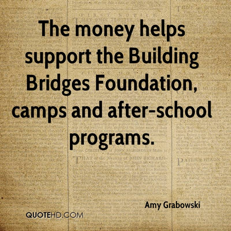 The money helps support the Building Bridges Foundation, camps and after-school programs.