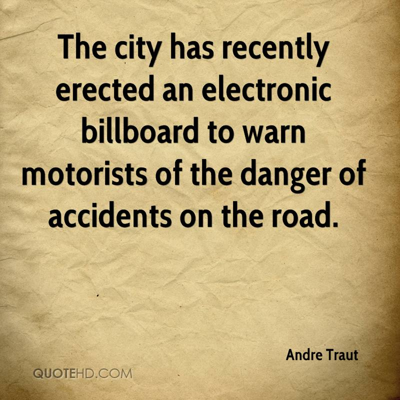 The city has recently erected an electronic billboard to warn motorists of the danger of accidents on the road.
