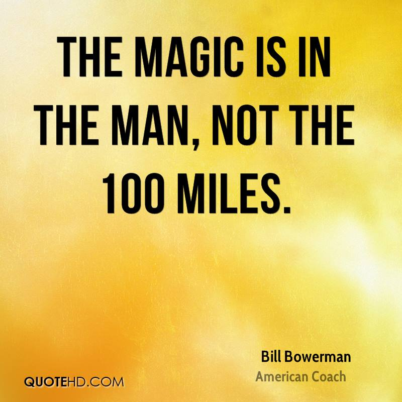 The magic is in the man, not the 100 miles.