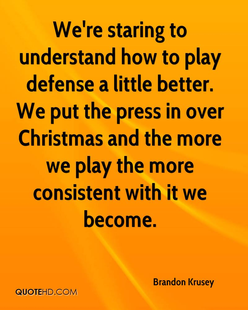 We're staring to understand how to play defense a little better. We put the press in over Christmas and the more we play the more consistent with it we become.