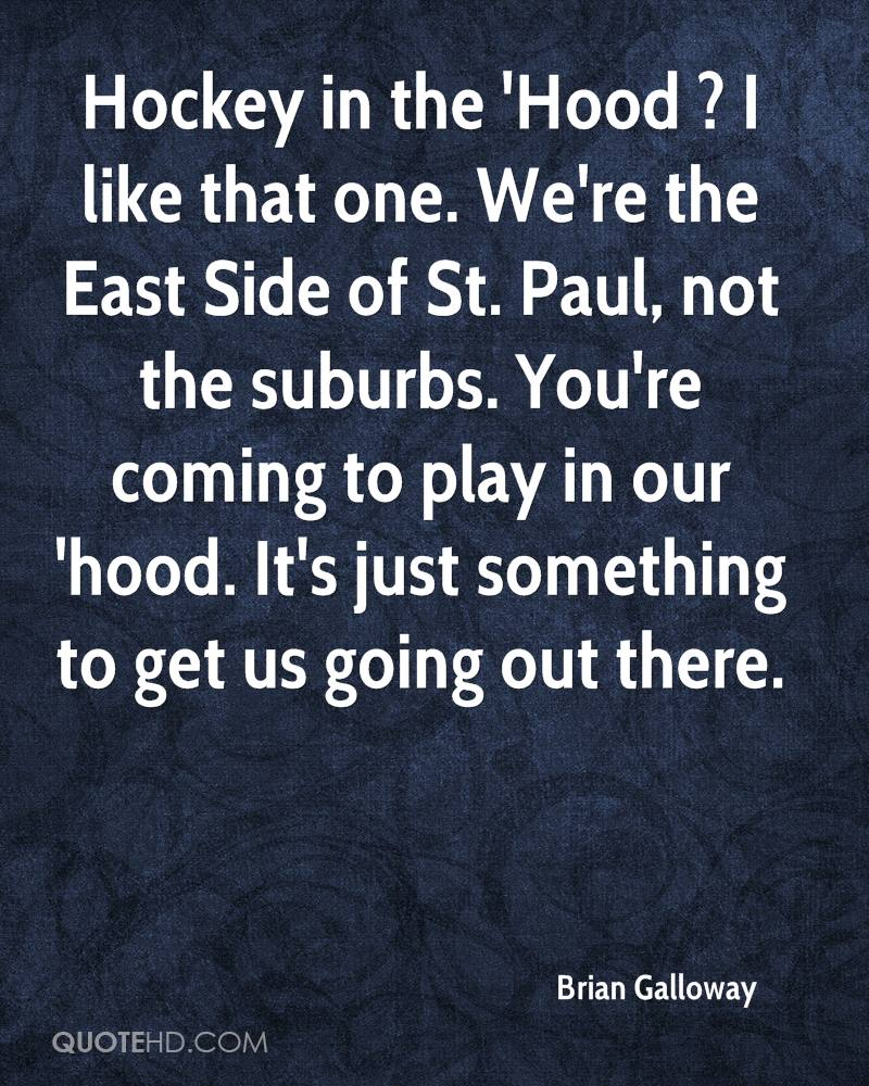 Life In The Hood Quotes Images: Brian Galloway Quotes