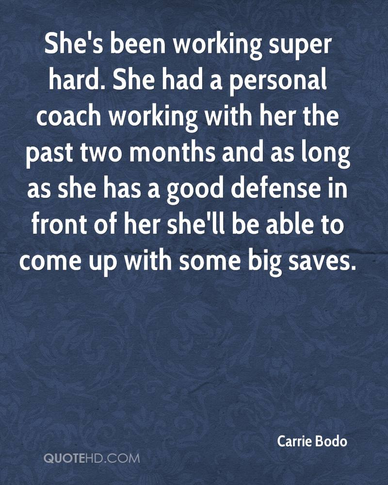 She's been working super hard. She had a personal coach working with her the past two months and as long as she has a good defense in front of her she'll be able to come up with some big saves.
