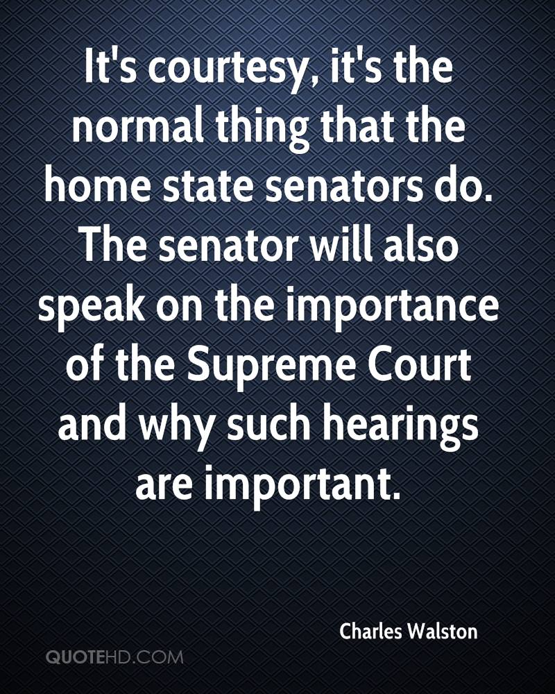 It's courtesy, it's the normal thing that the home state senators do. The senator will also speak on the importance of the Supreme Court and why such hearings are important.