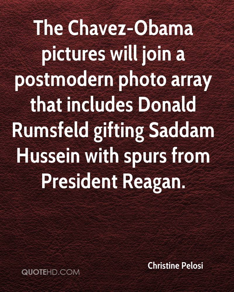 The Chavez-Obama pictures will join a postmodern photo array that includes Donald Rumsfeld gifting Saddam Hussein with spurs from President Reagan.