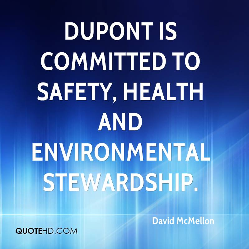 DuPont is committed to safety, health and environmental stewardship.