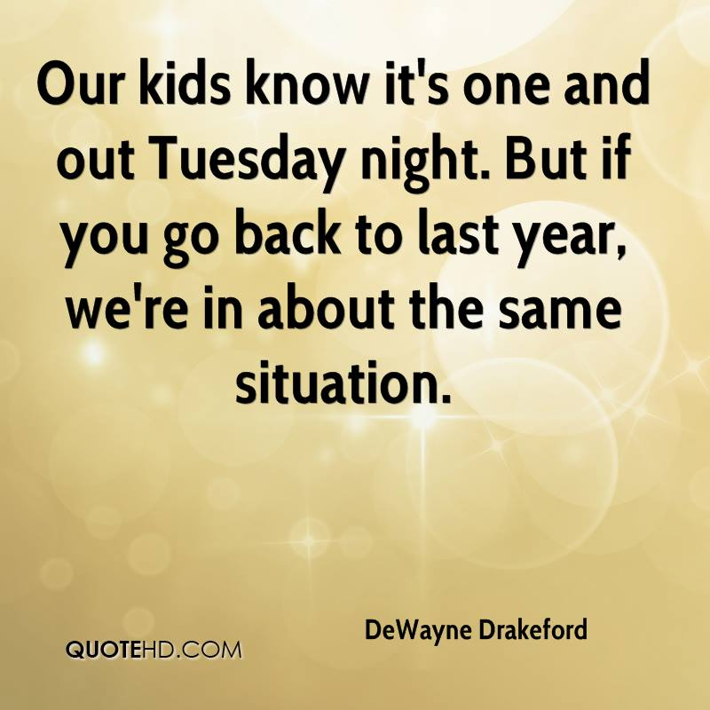 Our kids know it s one and out tuesday night but if you go back to