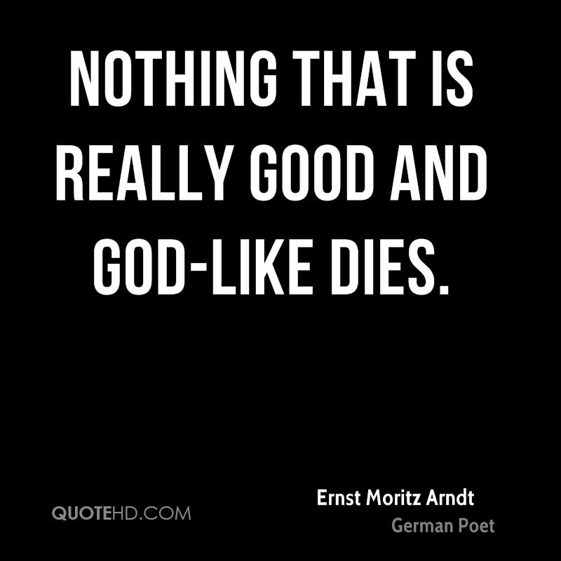 Nothing that is really good and God-like dies.