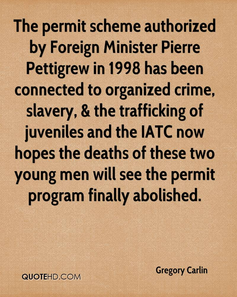 The permit scheme authorized by Foreign Minister Pierre Pettigrew in 1998 has been connected to organized crime, slavery, & the trafficking of juveniles and the IATC now hopes the deaths of these two young men will see the permit program finally abolished.