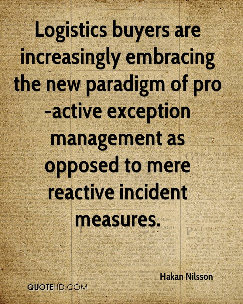 Logistics buyers are increasingly embracing the new paradigm of pro-active exception management as opposed to mere reactive incident measures.