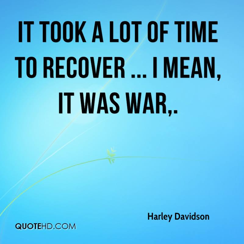 Harley davidson quotes quotehd harley davidson quotes 0 it took a lot of time to recover i mean it was voltagebd Choice Image