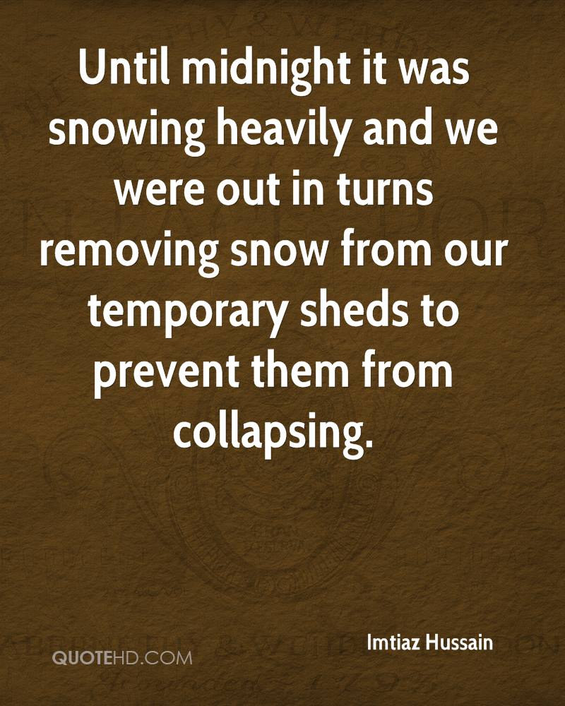 Until midnight it was snowing heavily and we were out in turns removing snow from our temporary sheds to prevent them from collapsing.