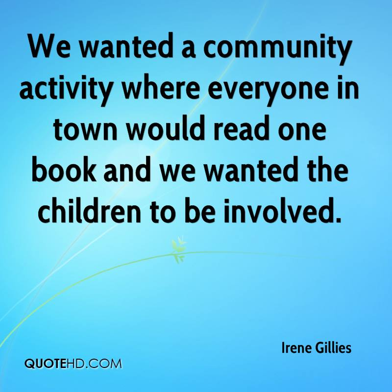 We wanted a community activity where everyone in town would read one book and we wanted the children to be involved.