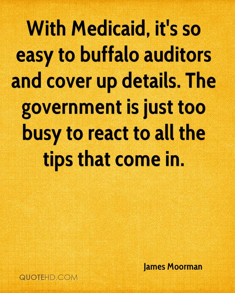With Medicaid, it's so easy to buffalo auditors and cover up details. The government is just too busy to react to all the tips that come in.