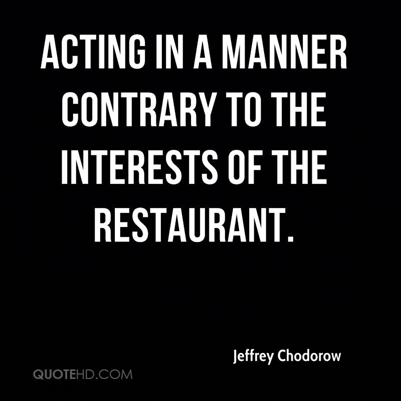 acting in a manner contrary to the interests of the restaurant.