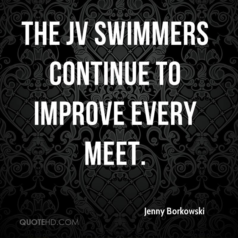 The JV swimmers continue to improve every meet.