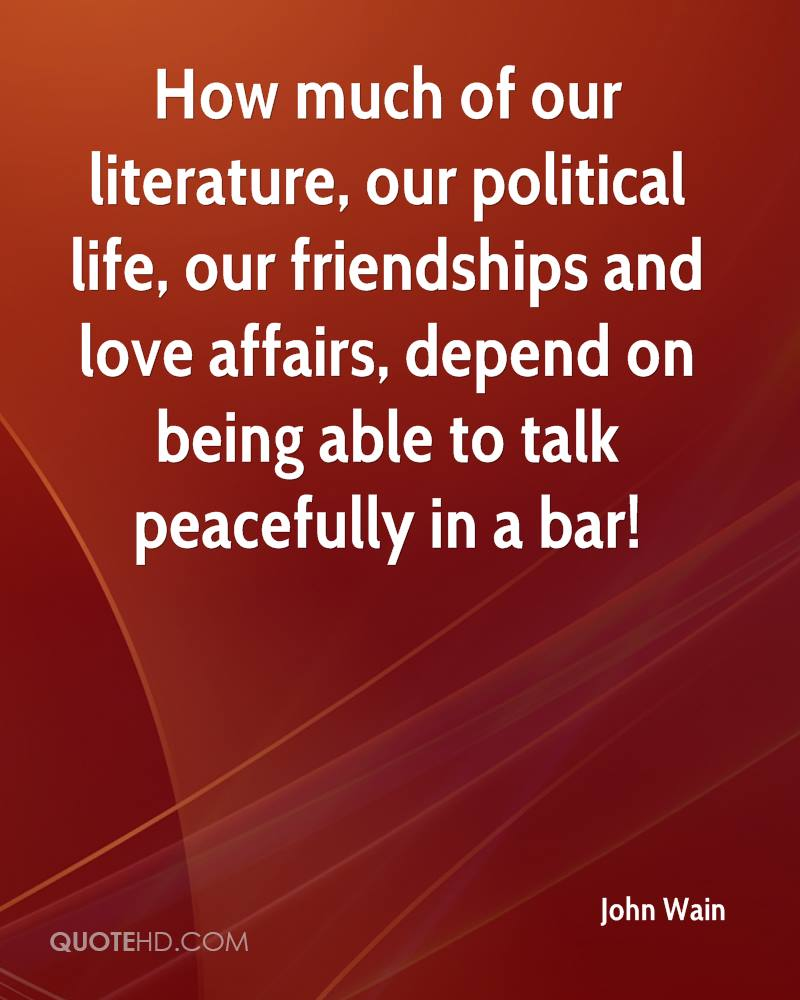 Literary Quotes About Friendship John Wain Friendship Quotes  Quotehd