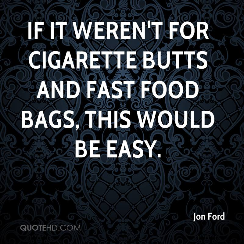 If it weren't for cigarette butts and fast food bags, this would be easy.