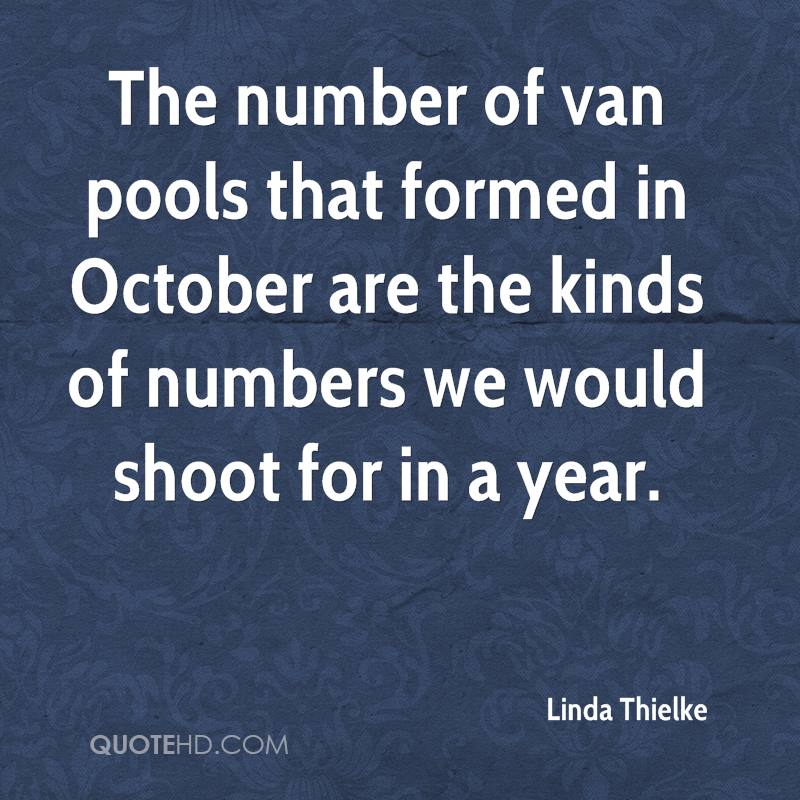 The number of van pools that formed in October are the kinds of numbers we would shoot for in a year.