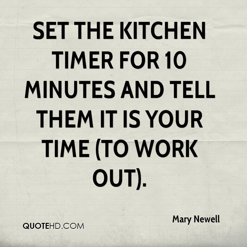 set the kitchen timer for 10 minutes and tell them it is your time to