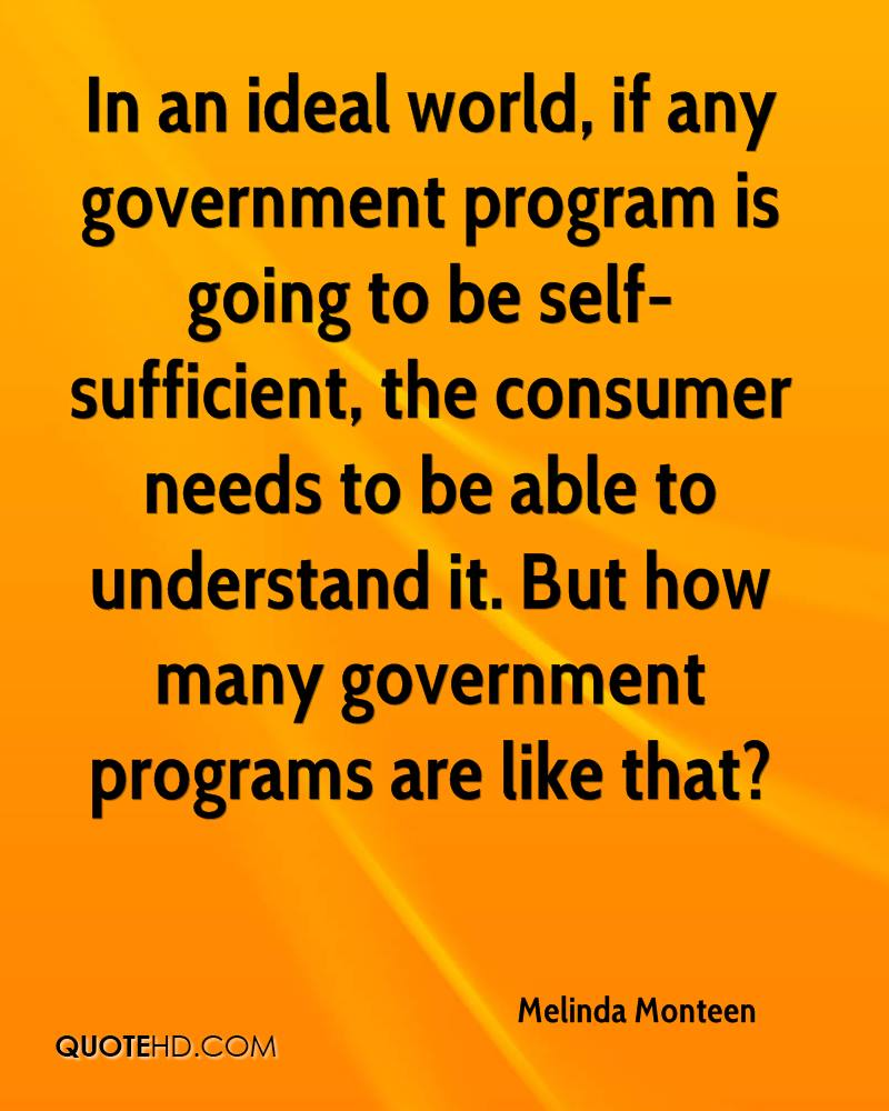 In an ideal world, if any government program is going to be self-sufficient, the consumer needs to be able to understand it. But how many government programs are like that?