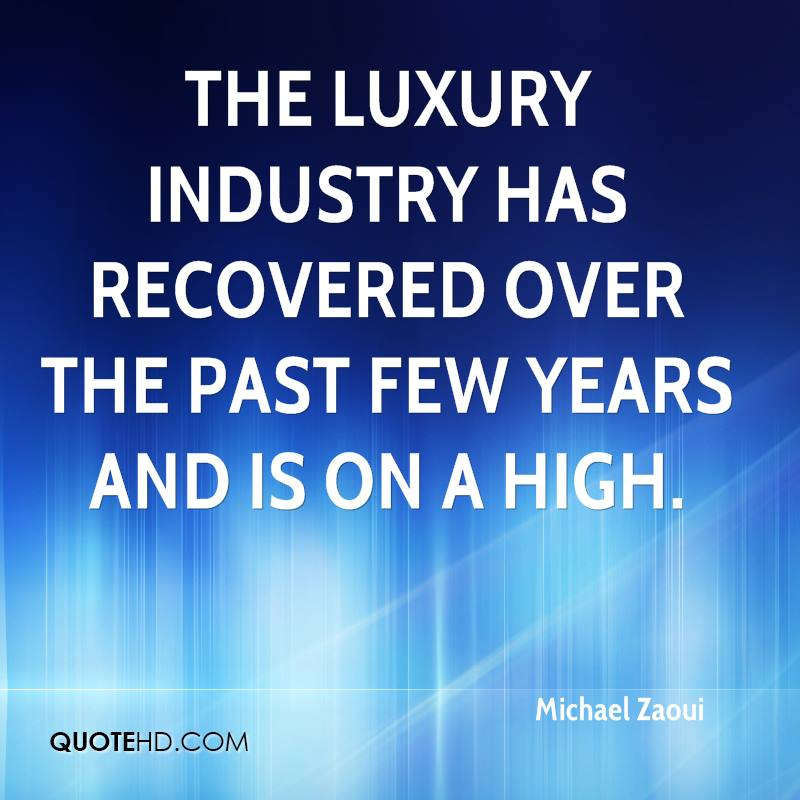 The luxury industry has recovered over the past few years and is on a high.