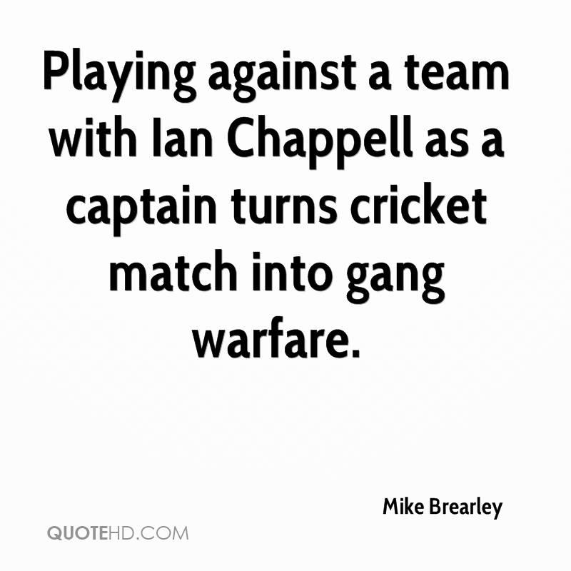 cricket match with quotations Barney corkhill's great quotes series moves on from baseball to cricket in this series i look at a selection of the very best quotes to ever grace various sports.