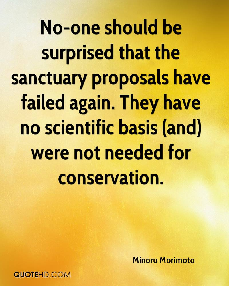 No-one should be surprised that the sanctuary proposals have failed again. They have no scientific basis (and) were not needed for conservation.