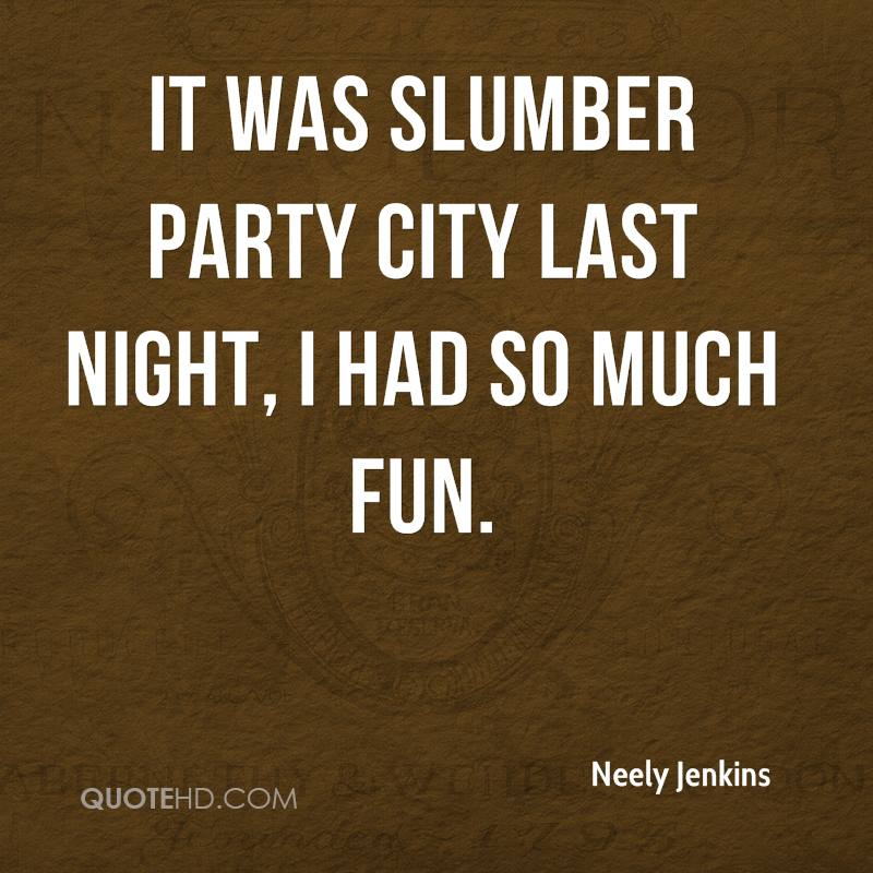 Neely Jenkins Party Quotes   QuoteHD