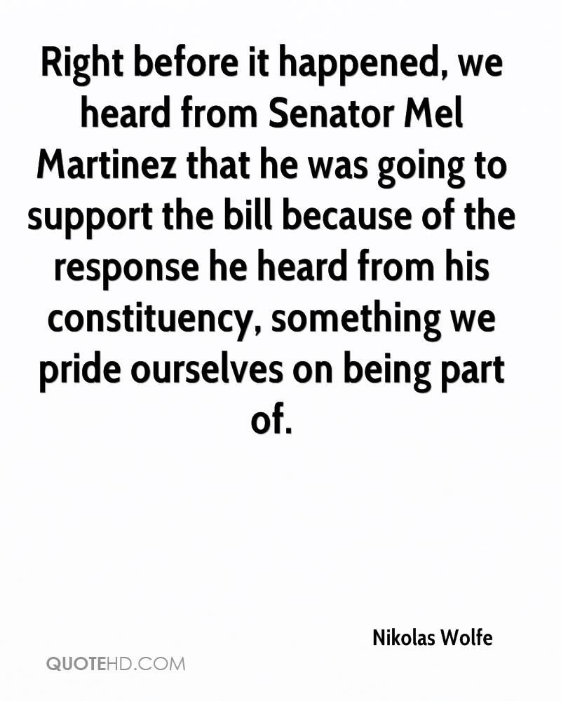 Right before it happened, we heard from Senator Mel Martinez that he was going to support the bill because of the response he heard from his constituency, something we pride ourselves on being part of.