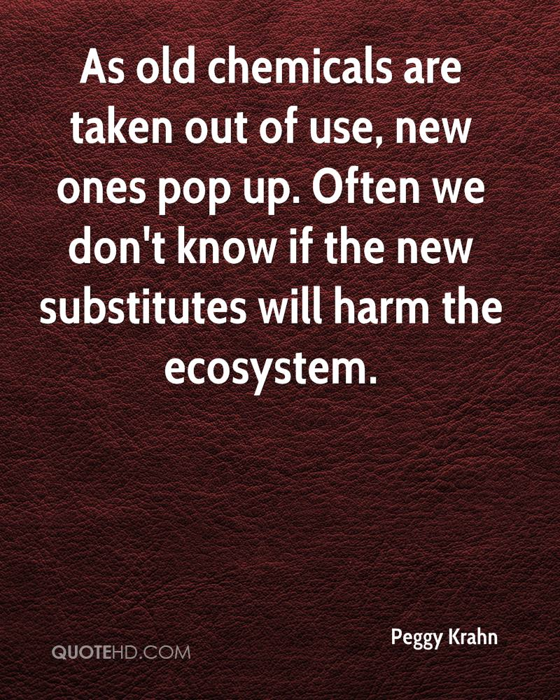As old chemicals are taken out of use, new ones pop up. Often we don't know if the new substitutes will harm the ecosystem.