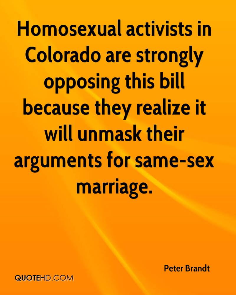 Homosexual activists in Colorado are strongly opposing this bill because they realize it will unmask their arguments for same-sex marriage.