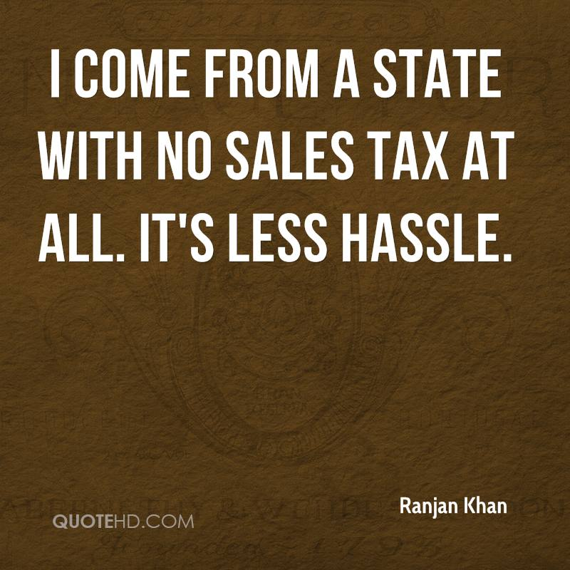 I come from a state with no sales tax at all. It's less hassle.